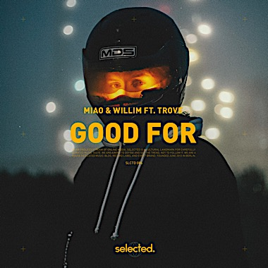 Miao & Willim ft. Trove - Good For